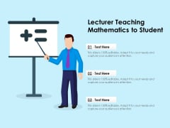 Lecturer Teaching Mathematics To Student Ppt PowerPoint Presentation Outline Guide PDF