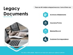 Legacy Documents Insurance Forms Customer Correspondence Ppt PowerPoint Presentation Ideas Guide