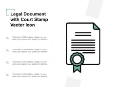 Legal Document With Court Stamp Vector Icon Ppt Powerpoint Presentation Slides Maker