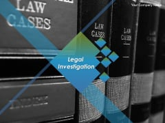 Legal Investigation Ppt PowerPoint Presentation Complete Deck With Slides