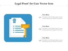 Legal Proof For Case Vector Icon Ppt PowerPoint Presentation Ideas Demonstration PDF
