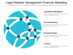Legal Retainer Management Financial Marketing Strategy Five Steps Ppt PowerPoint Presentation Slides Skills