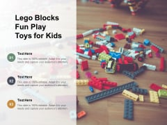 Lego Blocks Fun Play Toys For Kids Ppt Powerpoint Presentation Pictures Example File