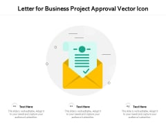 Letter For Business Project Approval Vector Icon Ppt PowerPoint Presentation File Design Ideas PDF