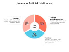 Leverage Artificial Intelligence Ppt PowerPoint Presentation Slides Visuals Cpb