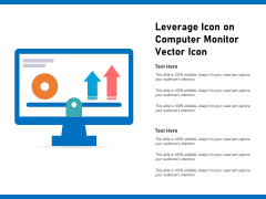 Leverage Icon On Computer Monitor Vector Icon Ppt PowerPoint Presentation Pictures Graphics PDF