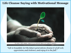 Life Cleanse Saying With Motivational Message Ppt PowerPoint Presentation File Formats PDF