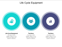 Life Cycle Equipment Ppt PowerPoint Presentation Show Slide Download Cpb