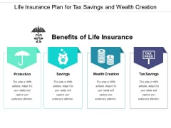 Life Insurance Plan For Tax Savings And Wealth Creation Ppt PowerPoint Presentation Infographic Template Guidelines PDF
