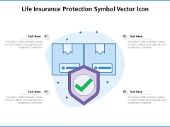 Life Insurance Protection Symbol Vector Icon Ppt PowerPoint Presentation Gallery Visuals PDF