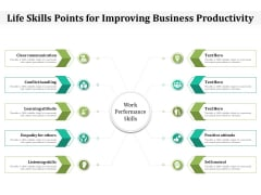 Life Skills Points For Improving Business Productivity Ppt PowerPoint Presentation Show Clipart PDF