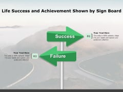 Life Success And Achievement Shown By Sign Board Ppt PowerPoint Presentation Infographics Vector PDF