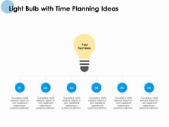 Light Bulb With Time Planning Ideas Ppt PowerPoint Presentation Inspiration Themes