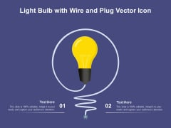 Light Bulb With Wire And Plug Vector Icon Ppt PowerPoint Presentation Portfolio Design Templates