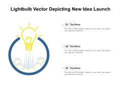 Lightbulb Vector Depicting New Idea Launch Ppt PowerPoint Presentation Ideas Background Designs PDF