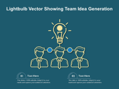 Lightbulb Vector Showing Team Idea Generation Ppt PowerPoint Presentation Summary Background Designs PDF