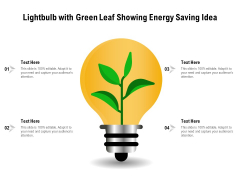 Lightbulb With Green Leaf Showing Energy Saving Idea Ppt PowerPoint Presentation Gallery Deck PDF