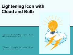 Lightening Icon With Cloud And Bulb Ppt PowerPoint Presentation Professional Slides PDF