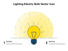 Lighting Electric Bulb Vector Icon Ppt PowerPoint Presentation Show Smartart