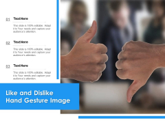 Like And Dislike Hand Gesture Image Ppt PowerPoint Presentation Pictures Show PDF