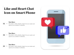 Like And Heart Chat Icon On Smart Phone Ppt PowerPoint Presentation Icon Visuals PDF