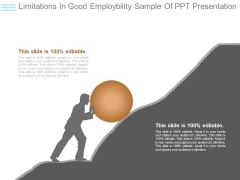 Limitations In Good Employbility Sample Of Ppt Presentation