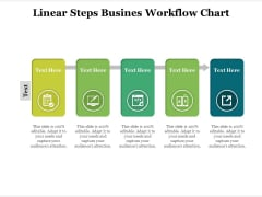 Linear Steps Busines Workflow Chart Ppt PowerPoint Presentation File Designs PDF