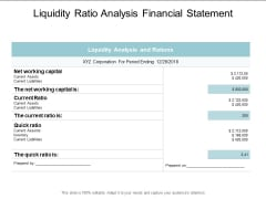Liquidity Ratio Analysis Financial Statement Ppt PowerPoint Presentation Ideas Layouts