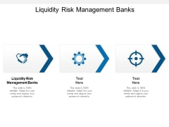 Liquidity Risk Management Banks Ppt PowerPoint Presentation Summary Model Cpb