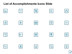 List Of Accomplishments Icons Slide Ppt PowerPoint Presentation Pictures Outfit