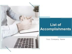List Of Accomplishments Ppt PowerPoint Presentation Complete Deck With Slides