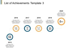 List Of Achievements 2015 To 2020 Ppt PowerPoint Presentation Icon Structure