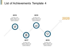 List Of Achievements Timeline Ppt PowerPoint Presentation Gallery Designs Download