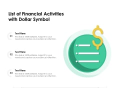 List Of Financial Activities With Dollar Symbol Ppt PowerPoint Presentation Layouts Slide Portrait PDF