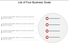 List Of Four Business Goals Ppt PowerPoint Presentation Portfolio Structure PDF