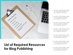 List Of Required Resources For Blog Publishing Ppt PowerPoint Presentation Ideas Slides PDF