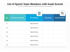 List Of Sports Team Members With Goals Scored Ppt PowerPoint Presentation Icon Infographic Template PDF