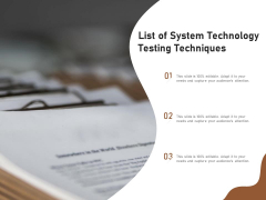 List Of System Technology Testing Techniques Ppt PowerPoint Presentation Pictures Icon PDF