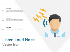 Listen Loud Noise Vector Icon Ppt PowerPoint Presentation Infographic Template Topics