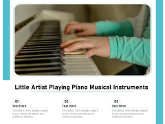 Little Artist Playing Piano Musical Instruments Ppt PowerPoint Presentation Gallery Visual Aids PDF