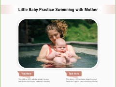 Little Baby Practice Swimming With Mother Ppt PowerPoint Presentation Diagram Templates PDF