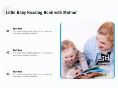Little Baby Reading Book With Mother Ppt PowerPoint Presentation File Background PDF