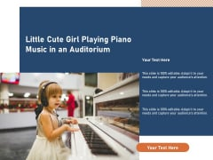 Little Cute Girl Playing Piano Music In An Auditorium Ppt PowerPoint Presentation File Images PDF