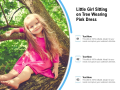 Little Girl Sitting On Tree Wearing Pink Dress Ppt PowerPoint Presentation Professional Display PDF