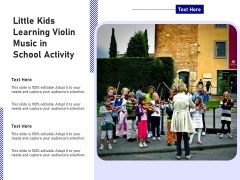 Little Kids Learning Violin Music In School Activity Ppt PowerPoint Presentation Gallery Background PDF