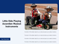 Little Kids Playing Accordion Musical Instruments Ppt PowerPoint Presentation Gallery Visual Aids PDF