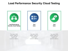 Load Performance Security Cloud Testing Ppt PowerPoint Presentation Inspiration Picture Cpb Pdf