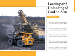 Loading And Unloading Of Coal On Site Ppt PowerPoint Presentation Professional Template PDF
