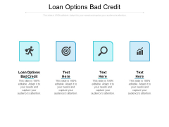Loan Options Bad Credit Ppt PowerPoint Presentation Pictures Graphic Tips Cpb Pdf
