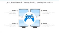 Local Area Network Connection For Gaming Vector Icon Ppt PowerPoint Presentation File Examples PDF